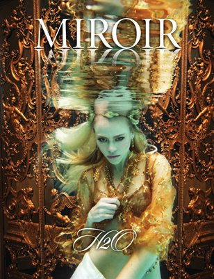 MIROIR MAGAZINE • H2O • A Lovely Nightmare - Nina Pak