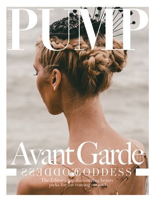 PUMP Magazine - The Avant Garde Edition - August 2018 - Vol.2