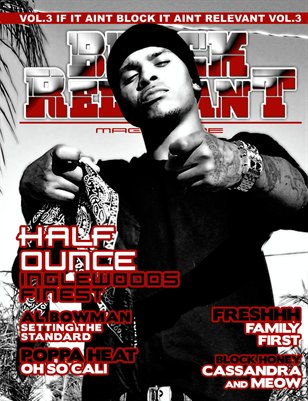 Block Relevant Magazine Vol.3 ft Half Ounce