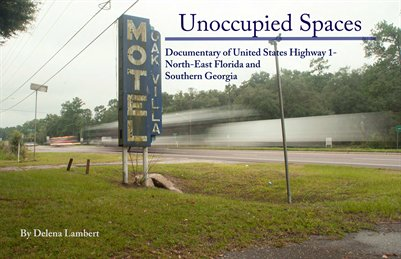 Unoccupied Spaces, A Documentary of US-1 in Northeast Florida and Southern Georgia