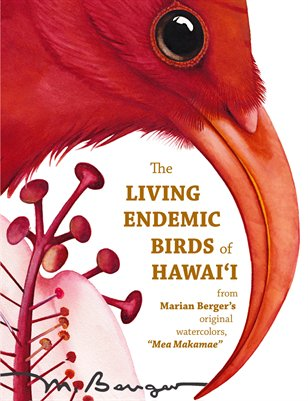 "Marian Berger's ""The Living Endemic Birds of Hawai'i"""