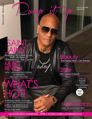 Pump it up magazine - Vol.6 - Issue #4 - R&B rising star Saint Jaimz