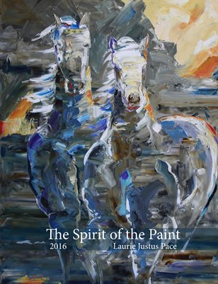 The Spirit of the Paint 2016 by Laurie Pace