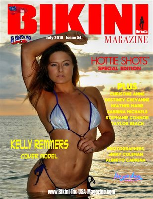 BIKINI INC USA MAGAZINE HOTTIE SHOTS SPECIAL EDITION - Cover Model Kelly Remmers - July 2018