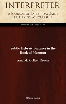 Subtle Hebraic Features in the Book of Mormon