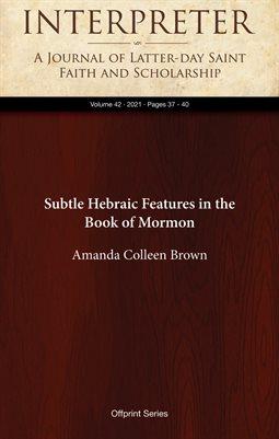 Subtle Hebraic Features in the Book of Mormon