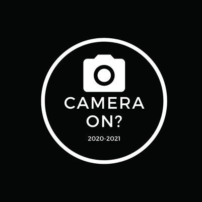 Camera On? 2020-2021