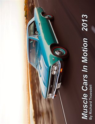 Muscle Cars In Motion 2013 (Color)