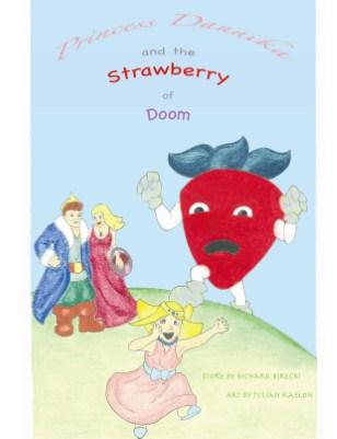 Princess Dannika And The Strawberry Of Doom