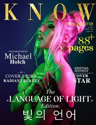 KNOW Magazine THE LENGUAGE OF LIGHT Spécial Édition Vol. 7 May 2021MH