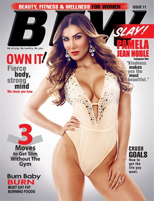 BFW Magazine Issue 11: Beauty, Fitness & Wellness for Women featuring Pamela Jean Noble