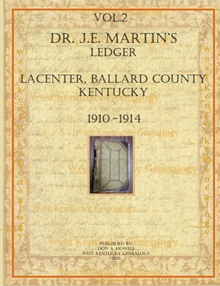 Vol.2 (Pages 137-272) Dr. J.E. Martin's Ledger from LaCenter, Ballard County, Kentucky