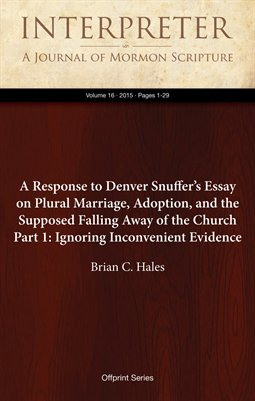 A Response to Denver Snuffer's Essay on Plural Marriage - Part 1: Ignoring Inconvenient Evidence