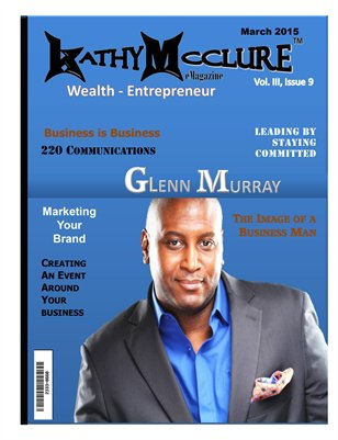 Glenn Murray - Wealth Entrepreneur March 2015 Issue
