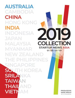 Startup News Asia 2019: Australia, China, India