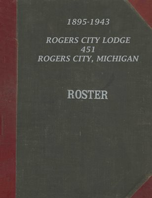 1895-1943 ROGERS CITY LODGE 451 ROSTER, ROGERS CITY, MICHIGAN