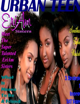 Urban Teen Magazine JanFeb2012 featuring The EriAm Sisters