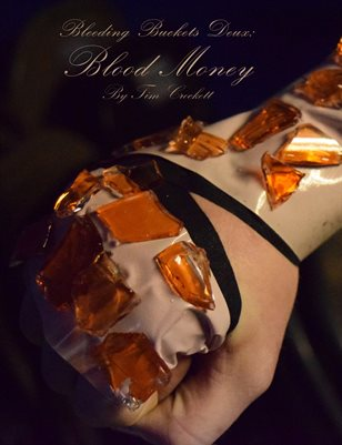 Bleeding Buckets Duex: Blood Money