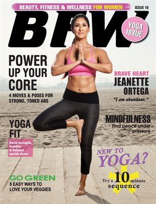 BFW Magazine Issue 10: Beauty, Fitness & Wellness for Women featuring Jeanette Ortega (Yoga Issue)