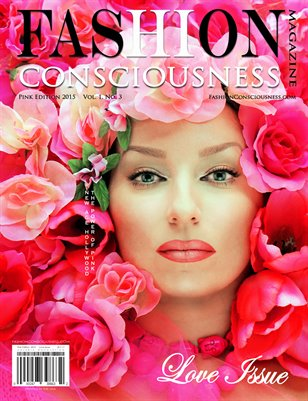 FASHION CONSCIOUSNESS Magazine - Pink Edition/ Love Issue 2015