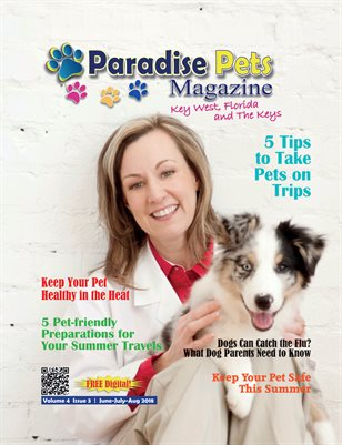 Paradise Pets Magazine Key West, Florida | Vol. 4 Issue 3 Jun-July-Aug 2018