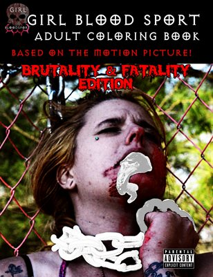 Girl Blood Sport Adult Coloring Book - Brutality & Fatality Edition