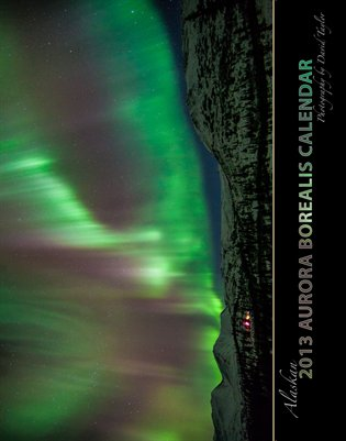 2013 Alaskan Aurora Borealis Wall Calendar
