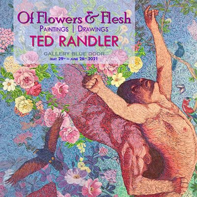 Of Flowers & Flesh: Painting | Drawings by Ted Randler