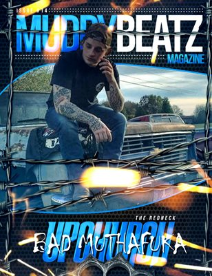 Muddy Beatz Magazine Issue #14 Upchurch The Redneck Edition
