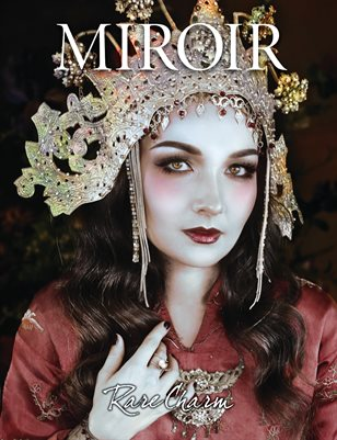 MIROIR MAGAZINE • Rare Charm • Lyana Gibert ~ Nina Pak