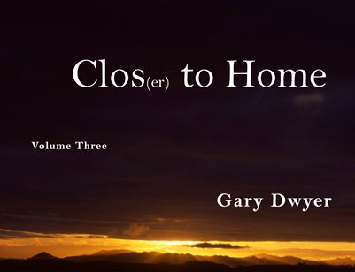Closer to Home Vo. 3