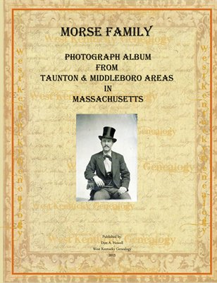 Morse Family Album, Taunton & Middleboro, Massachusetts