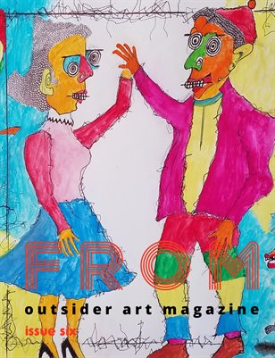 FROM | Outsider Art Magazine Issue Six