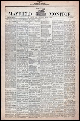 (PAGES 1-2 ) JULY 15, 1882 MAYFIELD MONITOR NEWSPAPER, MAYFIELD, GRAVES COUNTY, KENTUCKY