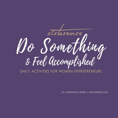 Do Something & Feel Accomplished: Daily Activities for Women Entrepreneurs #1