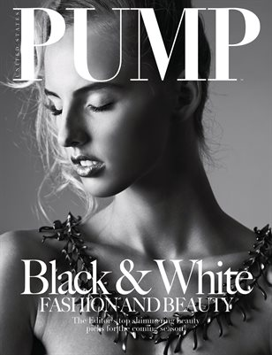 PUMP Magazine - The Black & White Edition - July 2018