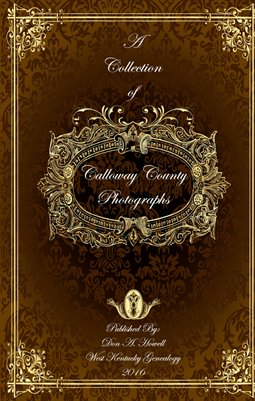 A Collection of Calloway County, Kentucky  Photographs