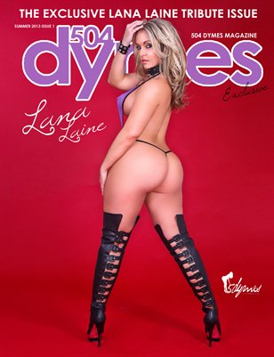 504Dymes Exclusive Tribute To Lana Laine
