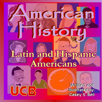 American History: Latin and Hispanic Americans