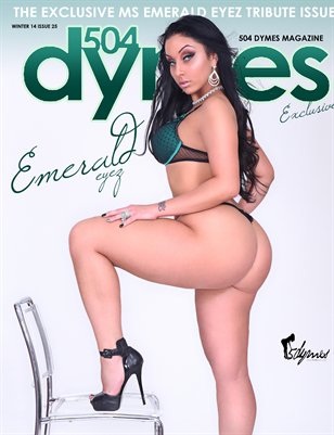 504Dymes Exclusive Ms. Emeraldeyez Tribute Issue