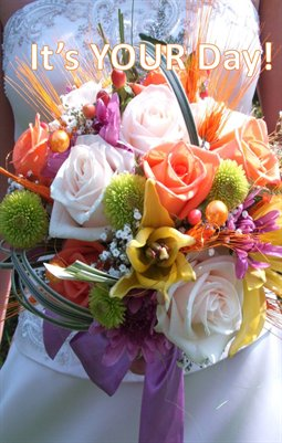 Wedding Flower:  It's YOUR Day!