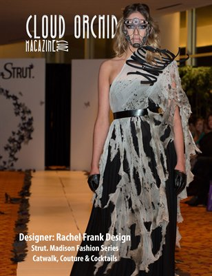 Cloud Orchid Magazine Special Issue: Rachel Frank Design - Strut. Madison Fashion Series Catwalk, Couture & Cocktails