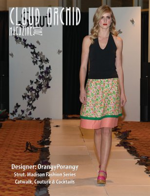Cloud Orchid Magazine Special Issue: OrangyPorangy - Strut. Madison Fashion Series Catwalk, Couture & Cocktails