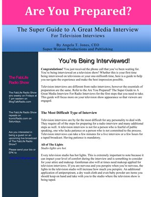 Are You Prepared? The Super Guide For Great Media Interviews: For Television Interviews