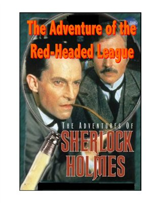 Sherlock Homes - The Adventure of the Red-Headed League