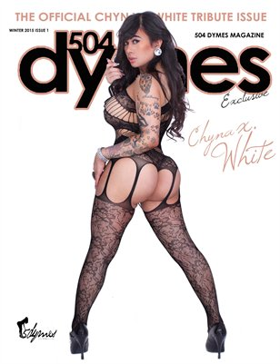 504Dymes Exclusive Chyna X. White Tribute Issue
