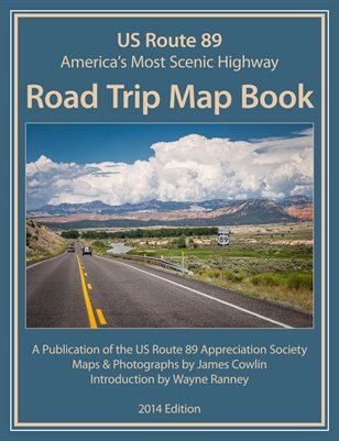 US Route 89 Road Trip Map Book-2014 Edition