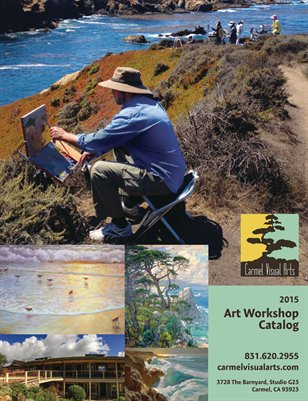 Carmel Visual Arts 2015 Art Workshop Catalog