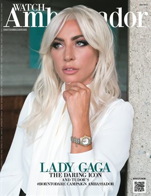 WATCH AMBASSADOR Magazine - LADY GAGA - Jan/2021 - Issue #1