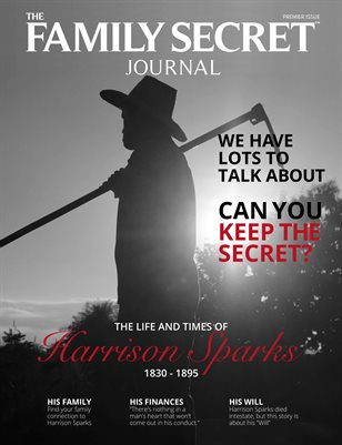 The Family Secret Journal Premier Edition - The Life and Times of Harrison Sparks 1830-1895